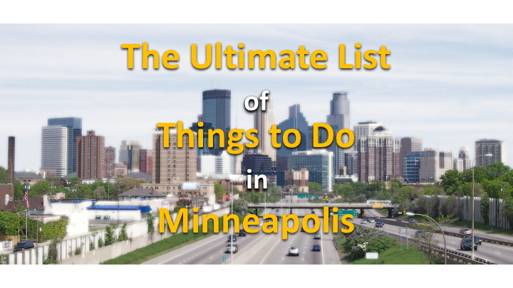 Ultimate List of Things to Do In Minneapolis